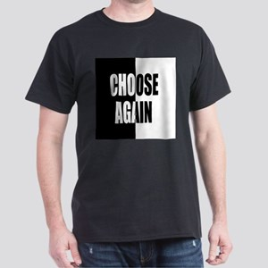 Choose Again Dark T-Shirt