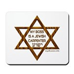 My Boss Is A Jewish Carpenter Mousepad