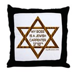 My Boss Is A Jewish Carpenter Throw Pillow
