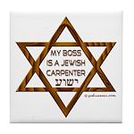 My Boss Is A Jewish Carpenter Tile Coaster
