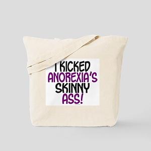 I Kicked Anorexia's Skinny Ass 1 Tote Bag