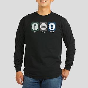 Eat Sleep Preach Long Sleeve Dark T-Shirt