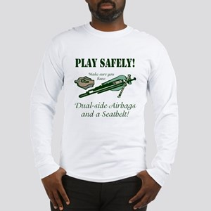 Play Safely Long Sleeve T-Shirt