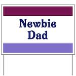 Newbie Dad Yard Sign
