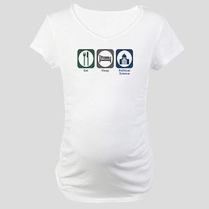 Eat Sleep Political Science Maternity T-Shirt