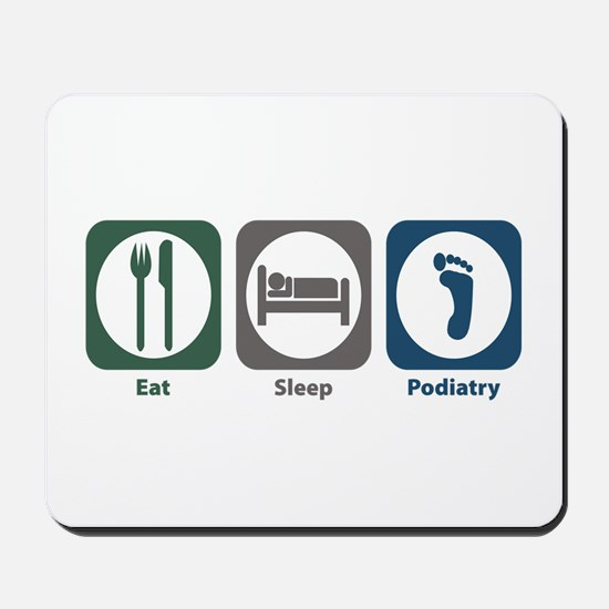 Eat Sleep Podiatry Mousepad