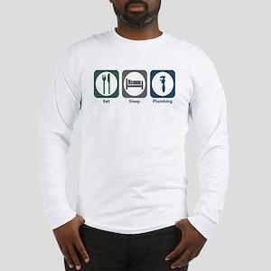 Eat Sleep Plumbing Long Sleeve T-Shirt