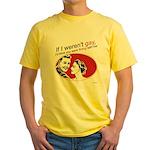 If I Weren't Gay Yellow T-Shirt