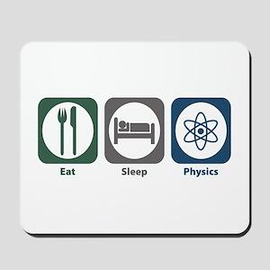 Eat Sleep Physics Mousepad