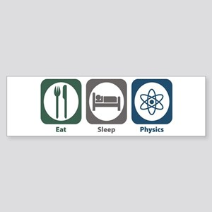 Eat Sleep Physics Bumper Sticker