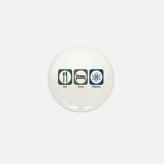 Eat Sleep Physics Mini Button