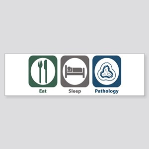 Eat Sleep Pathology Bumper Sticker