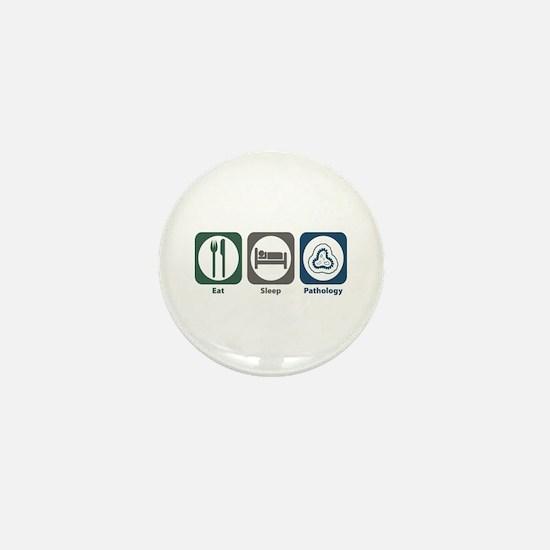 Eat Sleep Pathology Mini Button