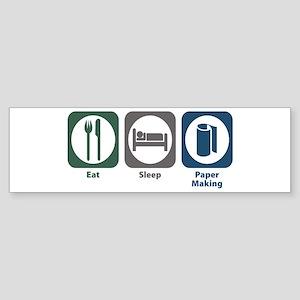 Eat Sleep Paper Making Bumper Sticker