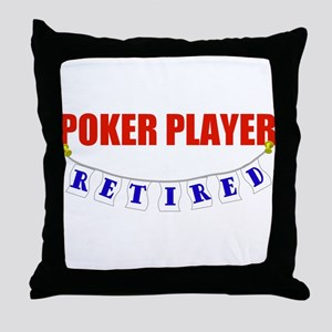 Retired Poker Player Throw Pillow