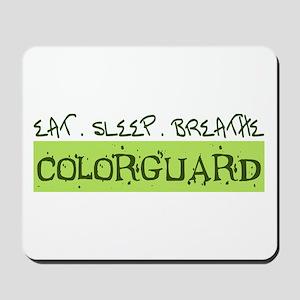 EAT . SLEEP . BREATHE Colorguard Mousepad
