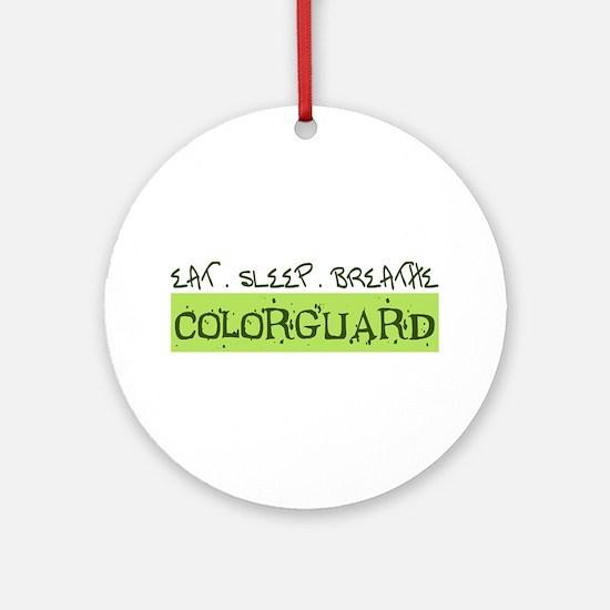 EAT . SLEEP . BREATHE Colorguard Ornament (Round)
