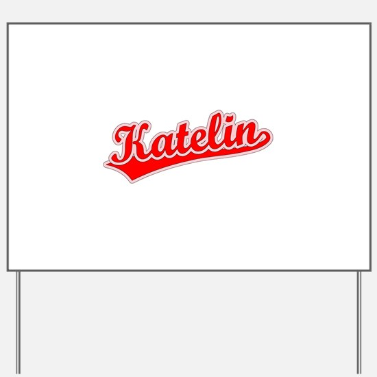 Retro Katelin (Red) Yard Sign