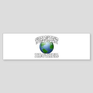 WORLD'S BEST BROTHER Bumper Sticker