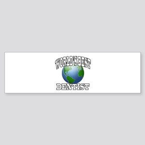 WORLD'S BEST DENTIST Bumper Sticker