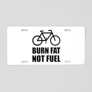 Burn Fat Not Fuel Bike Aluminum License Plate