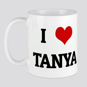 I Love TANYA Mug