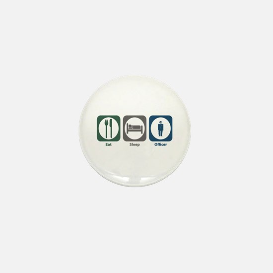 Eat Sleep Officer Mini Button