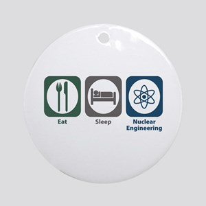 Eat Sleep Nuclear Engineering Ornament (Round)