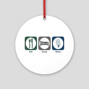 Eat Sleep News Ornament (Round)