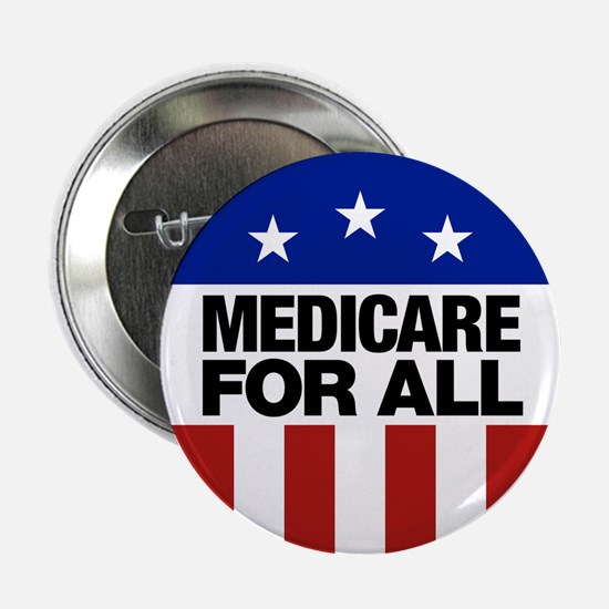"""Medicare For All 2.25"""" Button"""