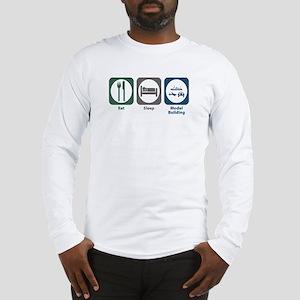 Eat Sleep Model Building Long Sleeve T-Shirt