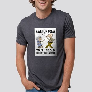 HAVE FUN NOW T-Shirt
