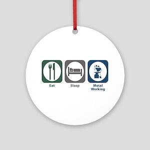 Eat Sleep Metal Working Ornament (Round)