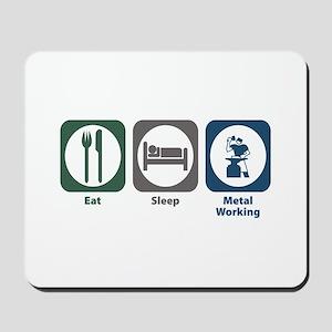 Eat Sleep Metal Working Mousepad