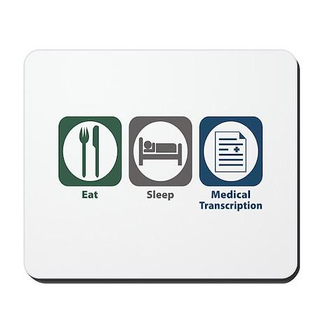 Eat Sleep Medical Transcription Mousepad