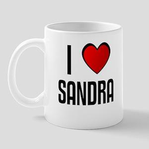 I LOVE SANDRA Mug