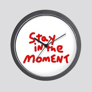 Stay in the Moment Wall Clock