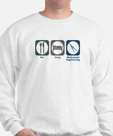 Eat Sleep Mechanical Engineering Sweatshirt