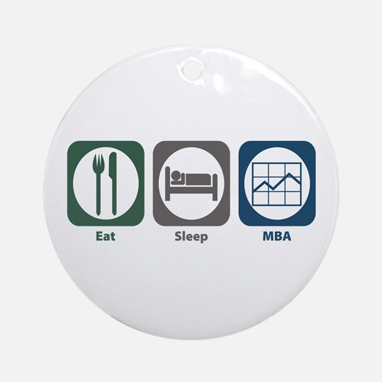 Eat Sleep MBA Ornament (Round)