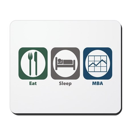Eat Sleep MBA Mousepad