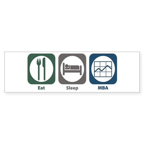 Eat Sleep MBA Bumper Sticker (10 pk)