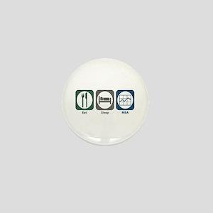 Eat Sleep MBA Mini Button
