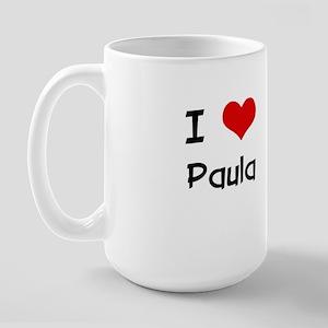 I LOVE PAULA Large Mug