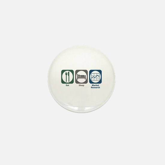 Eat Sleep Market Research Mini Button