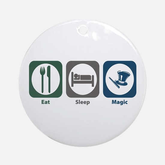 Eat Sleep Magic Ornament (Round)