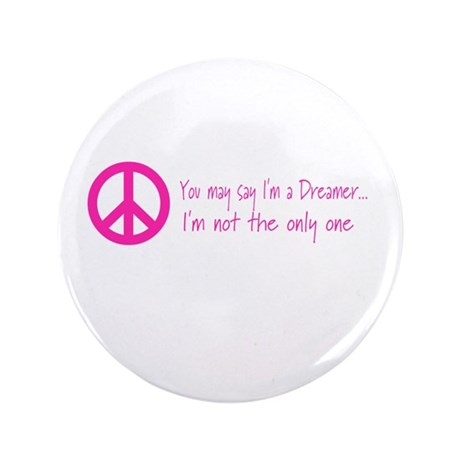 """You May Say I'm a Dreamer Pink Peace Sign 3.5"""" But"""