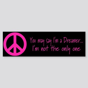 You May Say I'm a Dreamer Pin Bumper Sticker