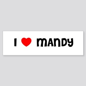 I LOVE MANDY Bumper Sticker