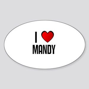I LOVE MANDY Oval Sticker