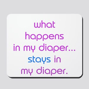 WHAT HAPPENS IN MY DIAPER STA Mousepad